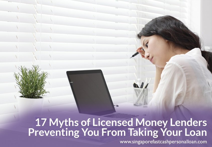 17 Myths of Licensed Money Lenders In Singapore Preventing You From Taking Your Loan Today (2018 Update)